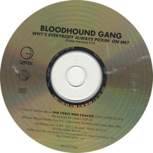Why S Everybody Always Picking On Me By Bloodhound Gang The Cd With Eilcom Ref 3093533103
