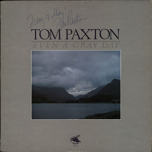 PAXTON, TOM - Even A Gray Day - Autographed - 12 inch 33 rpm